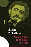 Como Proust pode mudar sua vida