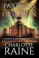 Particles of Obsession (A Shadow of Death Romantic Suspense Series Book 2) Kindle Edition