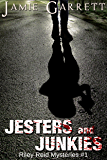 Jesters and Junkies - Book 1 (Riley Reid Mysteries)