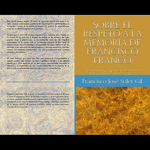 Sobre el respeto a la memoria de Francisco Franco: Carta abierta a ...