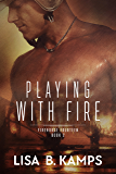 Playing With Fire (Firehouse Fourteen Book 2)