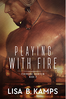 Once burned firehouse fourteen book 1 kindle edition by lisa b playing with fire firehouse fourteen book 2 fandeluxe Image collections
