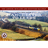 The London, Midland and Scottish Railway Volume 4 Manchester to Leeds