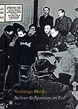 Verdrängte Musik. Berliner Komponisten im Exil