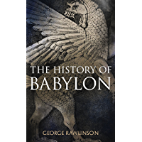 The History of Babylon: Illustrated Edition (English Edition)