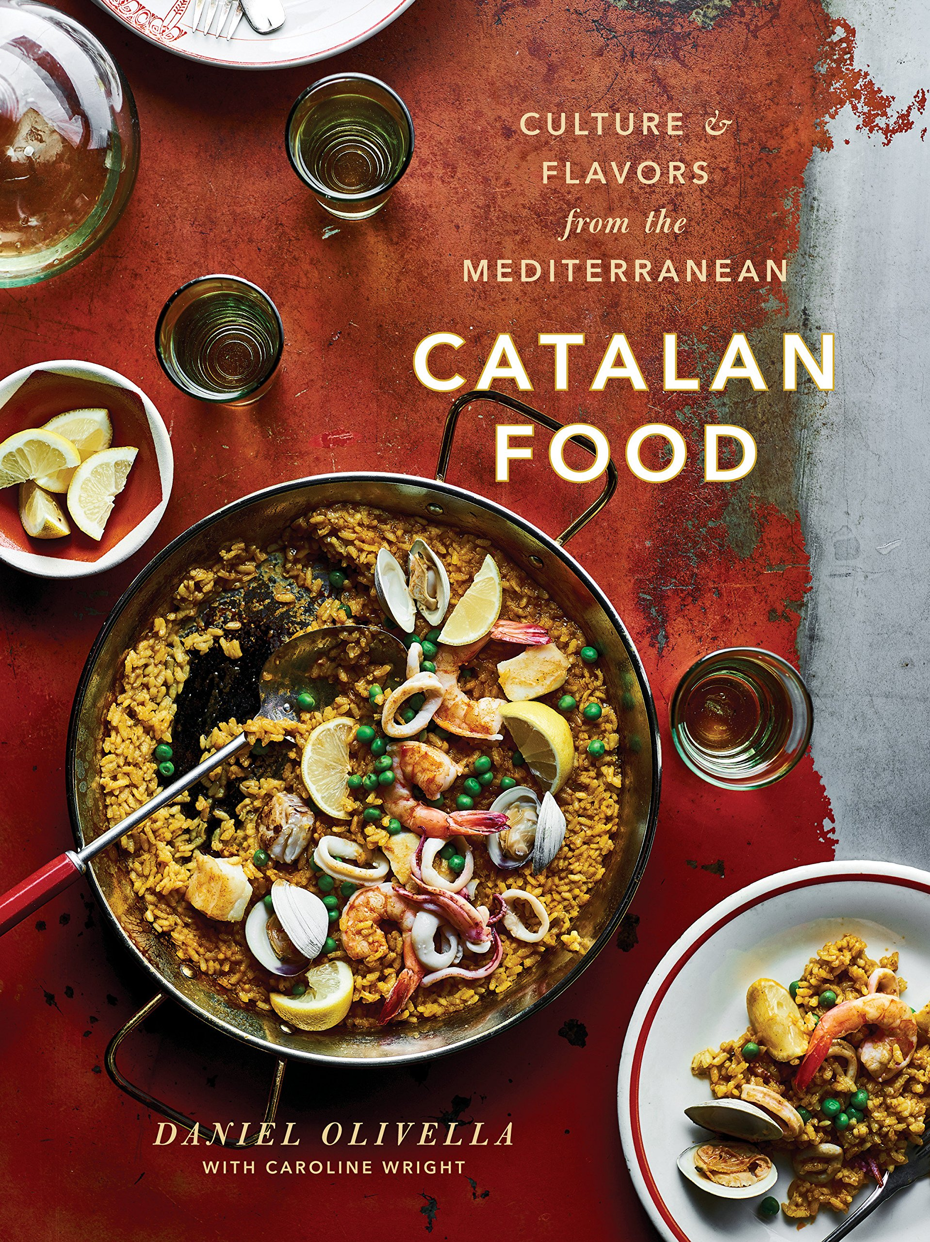 Catalan Food Culture And Flavors From The Mediterranean A Cookbook