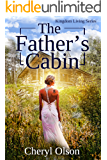 The Father's Cabin (Kingdom Living series Book 1)