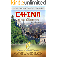 China and the High Roads Beyond: Memoirs of a World Traveler