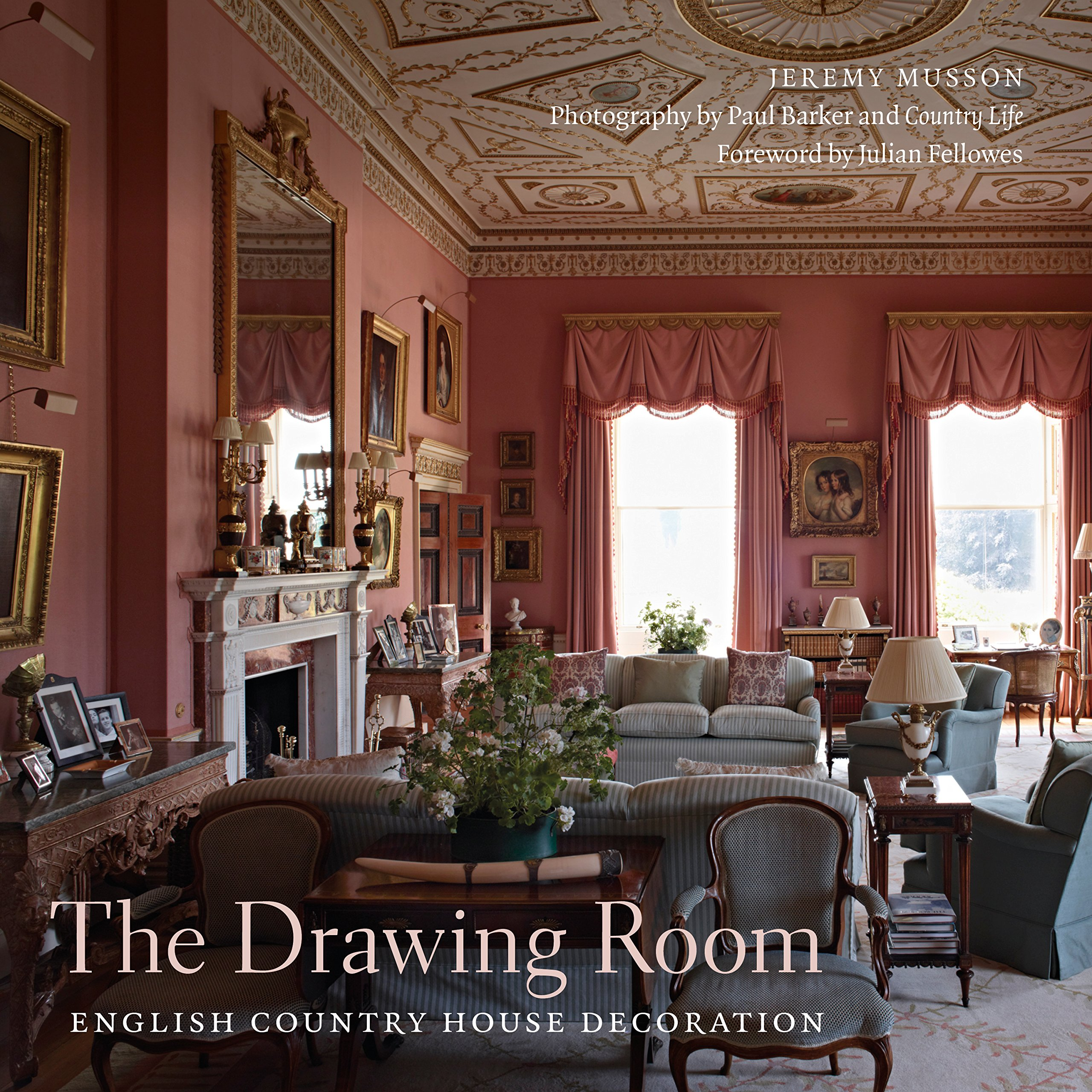 The Drawing Room: English Country House Decoration: Jeremy Musson ...