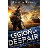 Legion of Despair: Book Three in The Borrowed World Series (A Post-Apocalyptic Societal Collapse Thriller)