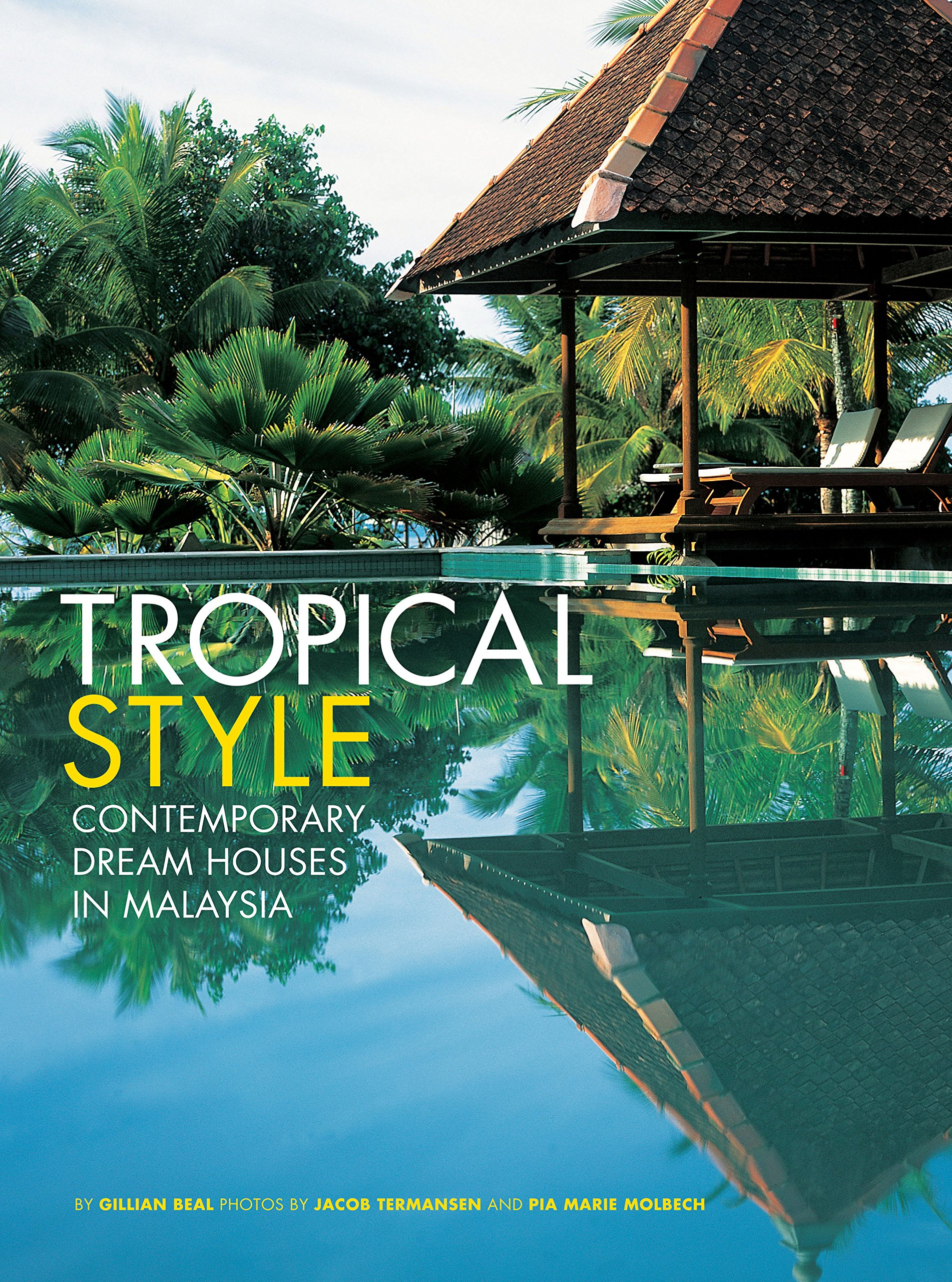 Tropical Style: Contemporary Dream Houses in Malaysia pdf