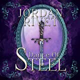 Dance of Steel: Steel and Fire Series, Book 3