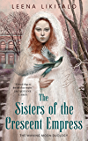 The Sisters of the Crescent Empress (The Waning Moon Duology)
