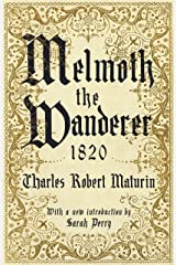 Melmoth the Wanderer 1820: with an introduction by Sarah Perry Kindle Edition
