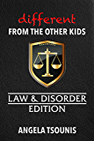 Different from the  Other Kids - Law and Disorder Edition