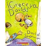 ¡Crece ya, David! (Grow Up, David) (David Books [Shannon]) (Spanish Edition)