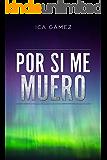Por si me muero: Cumplo ya mi lista de deseos (Spanish Edition)