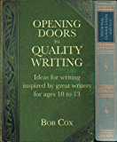 Opening Doors to Quality Writing 10-15: Ideas for writing inspired by great writers