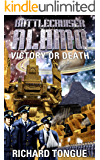 Battlecruiser Alamo: Victory or Death (Battlecruiser Alamo Series Book 3)