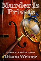 Murder is Private (Susan Wiles Schoolhouse Mystery Book 4) Kindle Edition