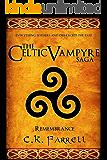Remembrance: Book Four (The Celtic Vampyre Saga 4)