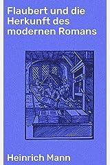 Flaubert und die Herkunft des modernen Romans (German Edition) Kindle Edition