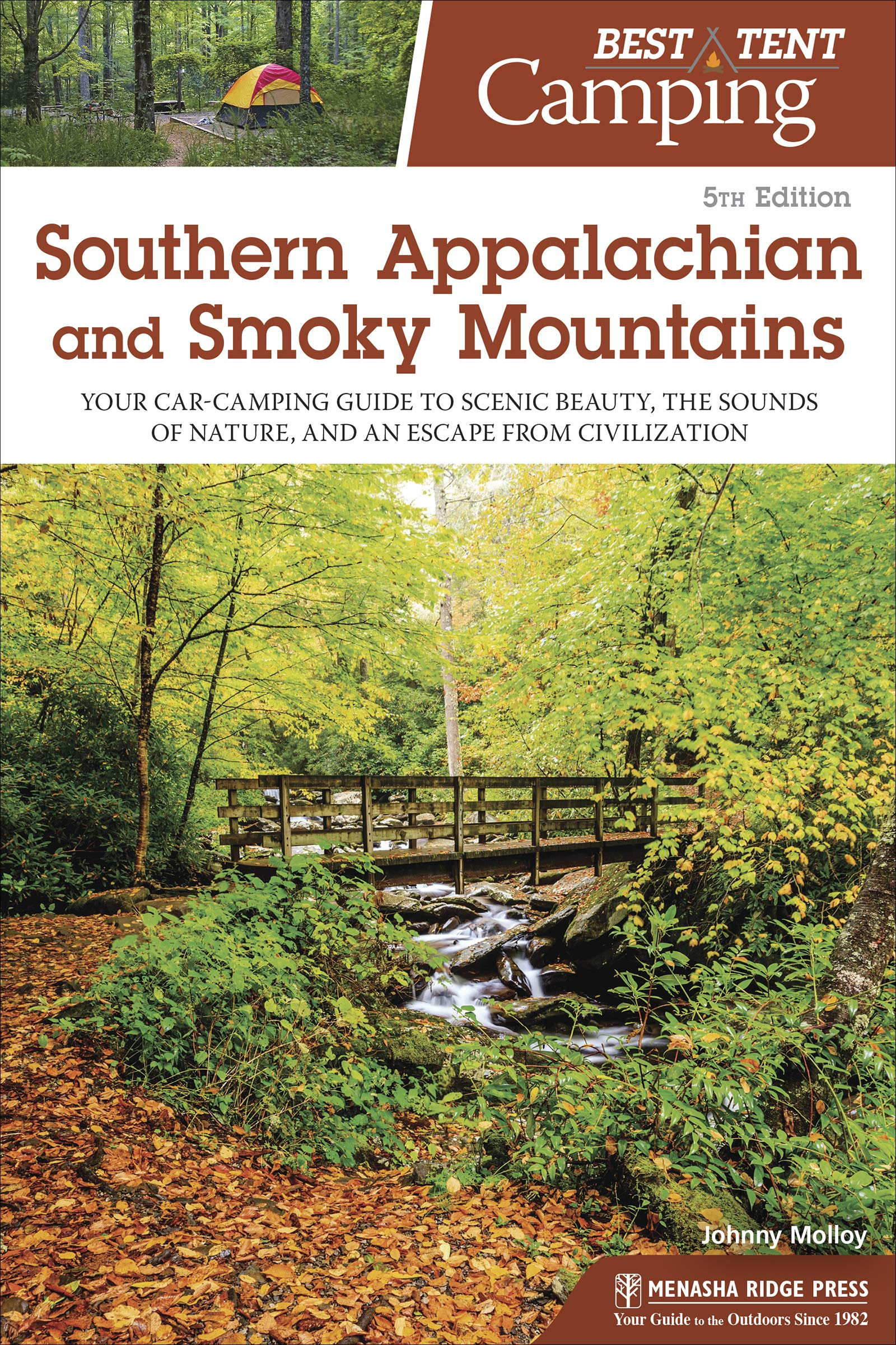 a39948d3909 Best Tent Camping: Southern Appalachian and Smoky Mountains: Your Car- Camping Guide to Scenic Beauty, the Sounds of Nature, and an Escape from  Civilization ...
