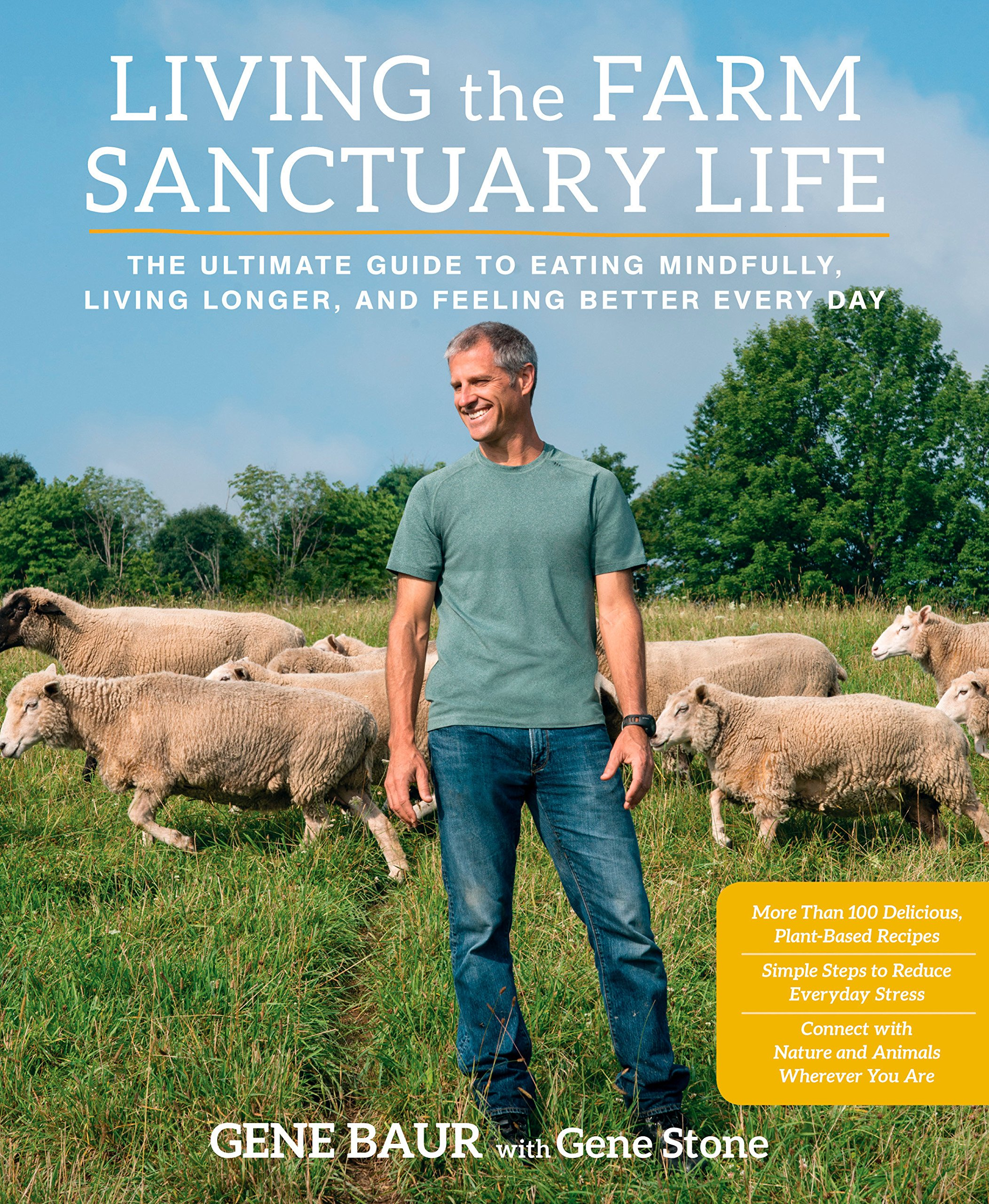 Living the Farm Sanctuary Life: The Ultimate Guide to Eating Mindfully, Living Longer, and Feeling Better Every Day pdf epub