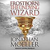 Frostborn: The Undying Wizard: Frostborn Series, Book 3