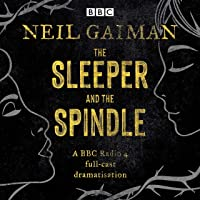 The Sleeper and the Spindle: A BBC Radio 4 Full-Cast Dramatisation