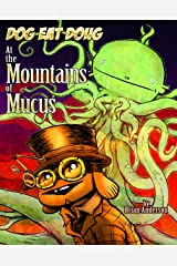 Dog eat Doug Volume 3: At the Mountains of Mucus Kindle Edition