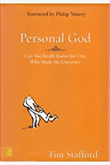 Personal God: Can You Really Know the One Who Made the Universe? Kindle Edition