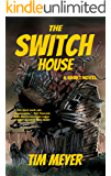The Switch House: A Short Novel