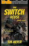 The Switch House: A Short Novel