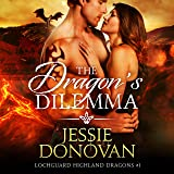 The Dragon's Dilemma: Lochguard Highland Dragons, Book 1