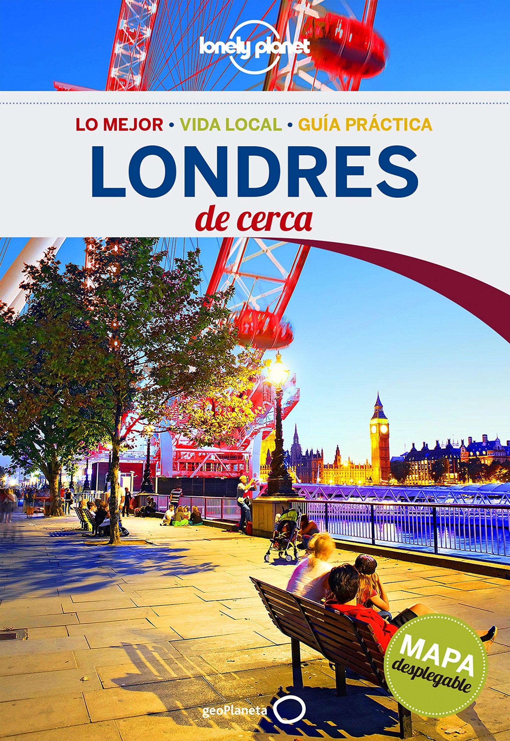 Londres De cerca 5 (Guías De cerca Lonely Planet) Tapa blanda – 21 jun 2016 Emilie Filou María Olalla Gastón GeoPlaneta 8408150472