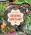 Creating Sanctuary: Sacred Garden Spaces, Plant-Based Medicine, and Daily Practices to Achieve Happiness and Well-Being