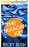 The Oaxacan Kid