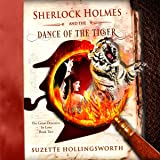 Sherlock Holmes and the Dance of the Tiger: The Great Detective in Love, Book 2