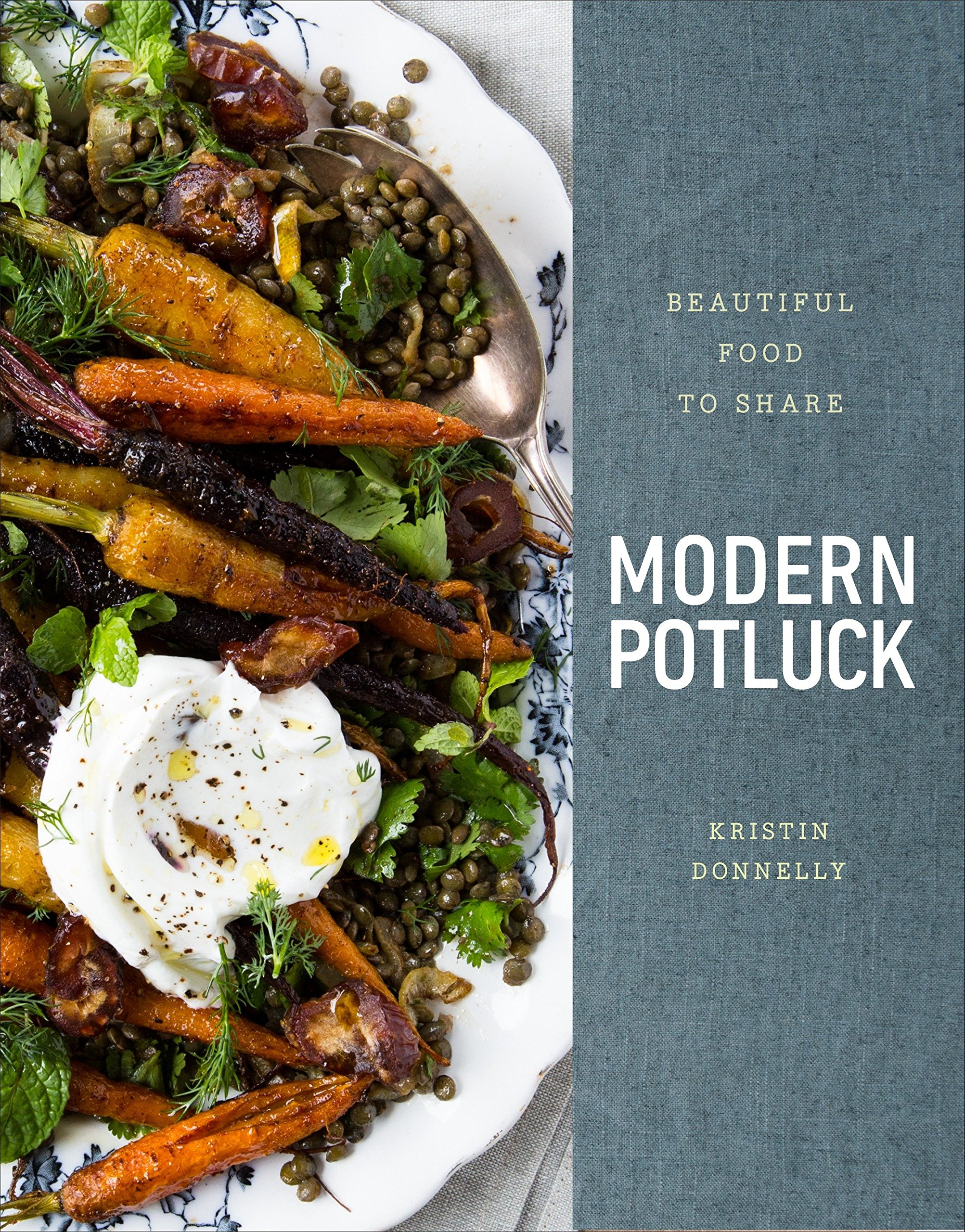 Modern Potluck: Beautiful Food to Share: A Cookbook by Clarkson Potter Publishers