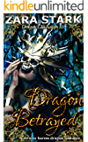 Dragon Betrayed: A Reverse Harem Fantasy Romance (Dragon Gladiators Book 2)