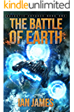 The Battle Of Earth: Galactic Voyages Book 1