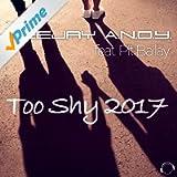 Too Shy 2017