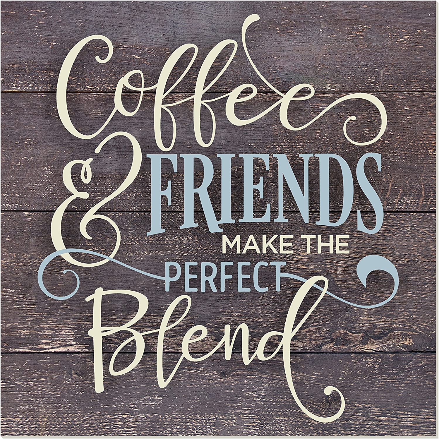 MRC Wood Products Coffee and Friends Make The Perfect Blend Rustic Wall Sign 12x12
