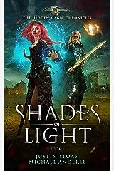 Shades of Light: Age Of Magic - A Kurtherian Gambit Series (The Hidden Magic Chronicles Book 1)