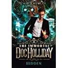 The Immortal Doc Holliday: Hidden : (The Immortal Doc Holliday Series Book 1)