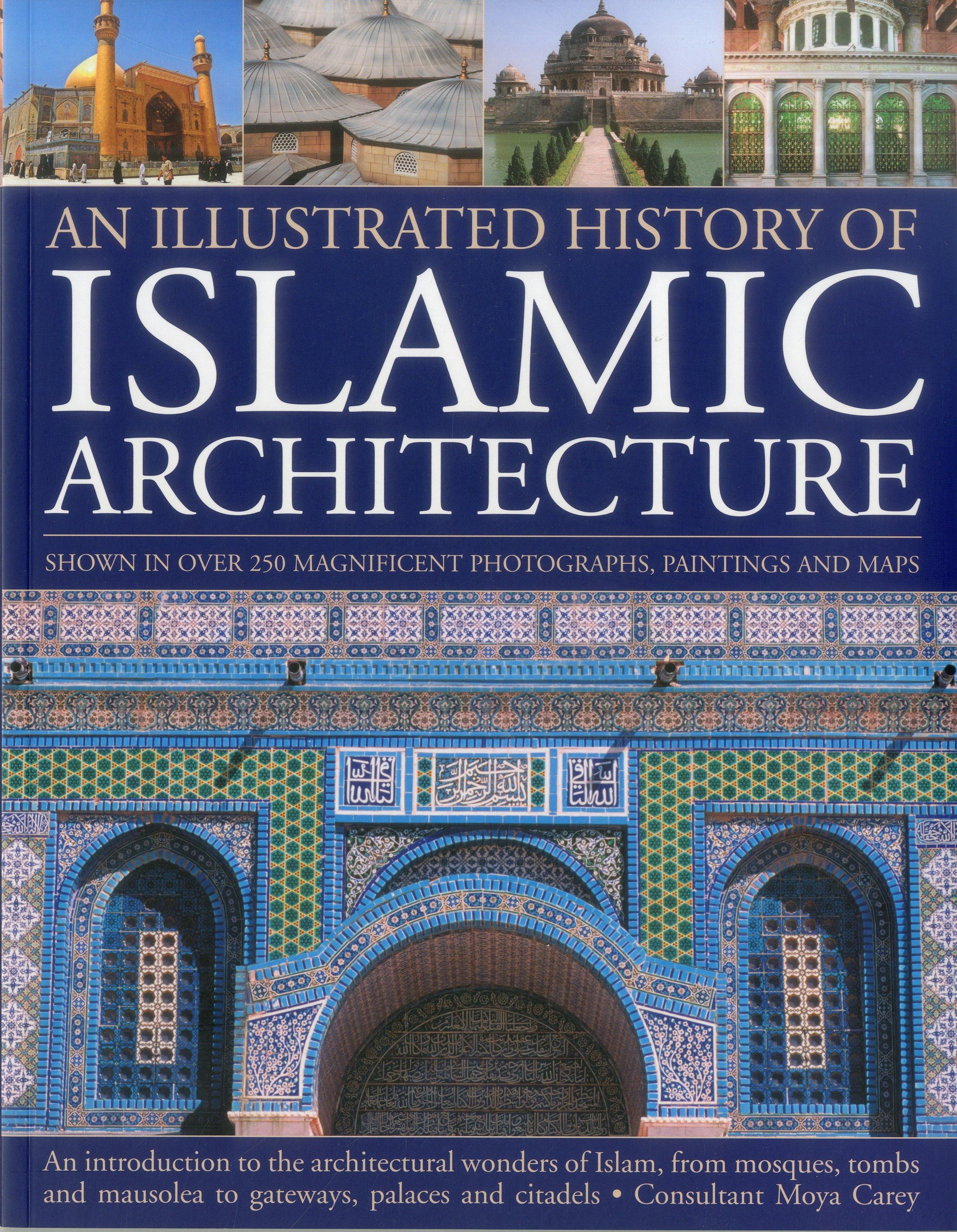 an illustrated history of islamic architecture moya carey