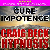 Cure Impotence: Craig Beck Hypnosis