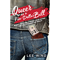 Queer as a Five-Dollar Bill (English Edition)