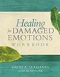 Healing for Damaged Emotions Workbook (English Edition)